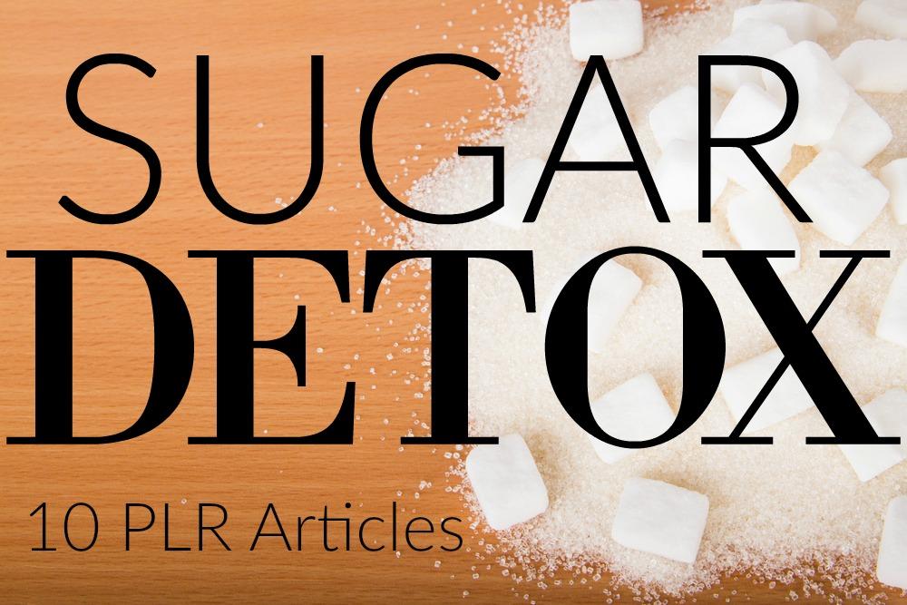 10 Sugar Detox PLR Articles