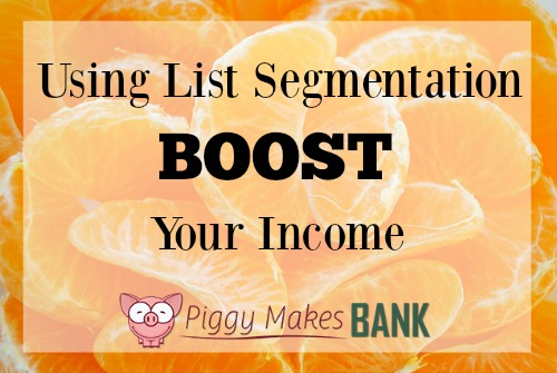 Using List Segmentation to Boost Your Income | Piggy Makes Bank
