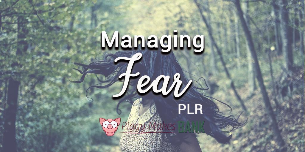 Managing Fear PLR