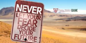 Don't let fear decide your future