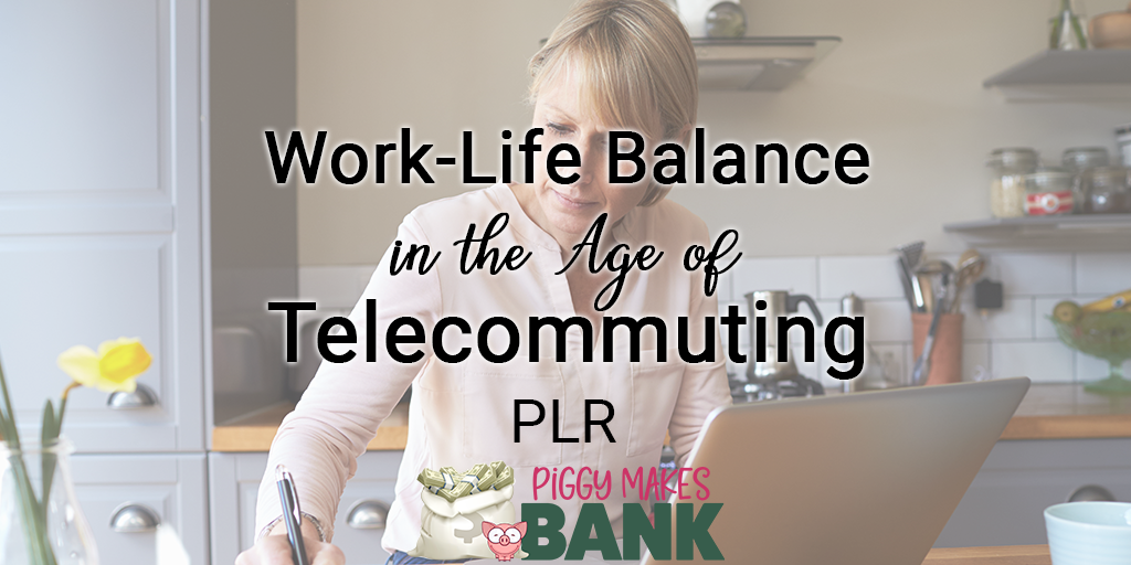 Work Life Balance in the Age of Telecommuting